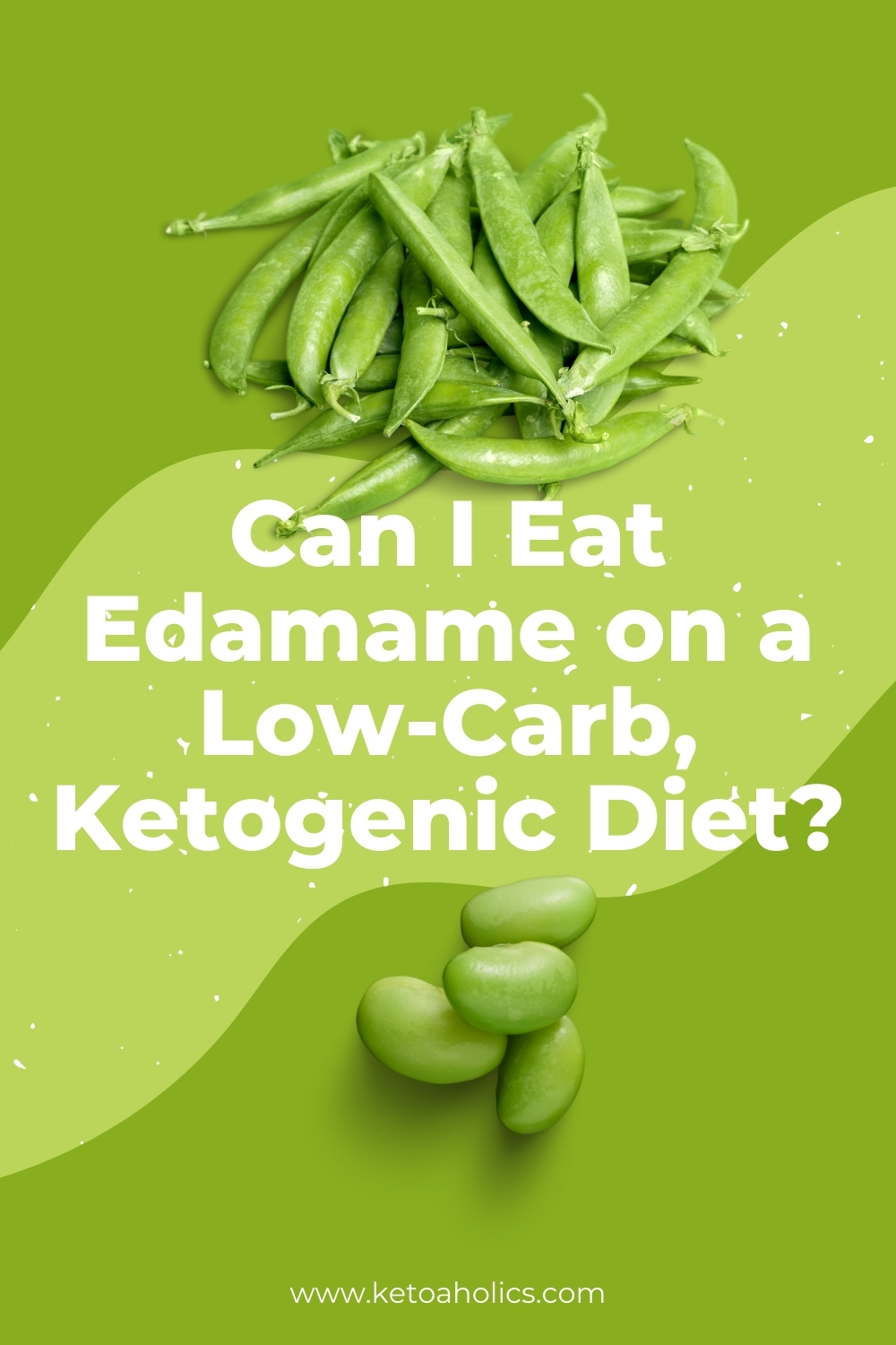 image of Can I Eat Edamame on a Low-Carb, Ketogenic Diet - KetoaHolics.com